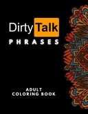 Dirty Talk Phrases Adult Coloring Book