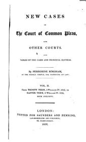 New Cases in the Court of Common Pleas, and Other Courts: With Tables of the Cases and Principal Matters, Volume 2