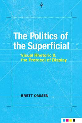 The Politics of the Superficial