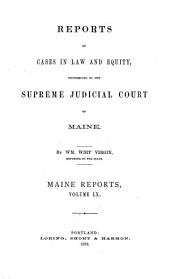 Reports of Cases Argued and Determined in the Supreme Judicial Court of the State of Maine: Volume 60