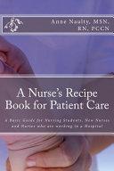 A Nurse's Recipe Book for Patient Care