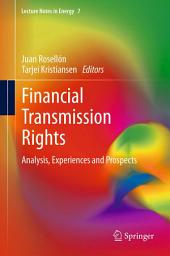Financial Transmission Rights: Analysis, Experiences and Prospects