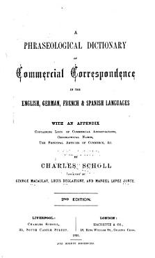 A Phraseological Dictionary of Commercial Correspondence in the English  German  French   Spanish Languagues  with an Appendix Containing Lists of Commercial Abbreviations  Geographical Names  the Principal Articles of Commerce   c PDF
