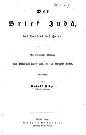 Der Brief Judä, des Bruders des Herrn. Als prophetische Mahnung allen Gläubigen unsrer Zeit, die sich bewahren wollen, ausgelegt von Rudolf Stier