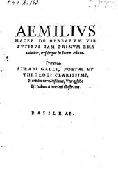 De herbarum virtutibus jam primum emaculatior, tersiorque in lucem editus. Praeterea Strabi Galli ... hortulus vernantissimus (etc.)