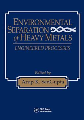 Environmental Separation of Heavy Metals PDF
