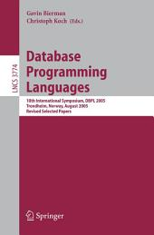 Database Programming Languages: 10th International Symposium, DBPL 2005, Trondheim, Norway, August 28-29, 2005, Revised Selected Papers