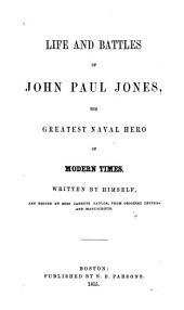 Life and Battles of John Paul Jones: The Greatest Naval Hero of Modern Times