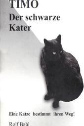 Timo der Schwarze Kater: Eine Katze Bestimmt Ihren Weg!