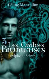 Les Ombres Brumeuses - Livre III: Sylphes et Seiren