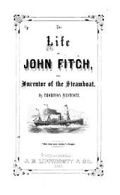 Life of John Fitch: the inventor of the steam-boat