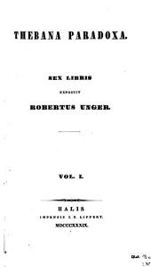 Thebana paradoxa: sex libris, Volume 1
