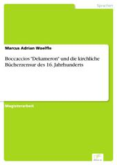 """Boccaccios """"Dekameron"""" und die kirchliche Bücherzensur des 16. Jahrhunderts"""