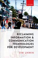 Reclaiming Information and Communication Technologies for Development PDF