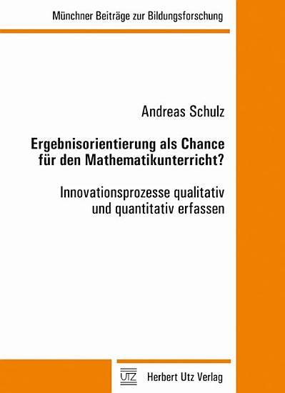 Ergebnisorientierung als Chance f  r den Mathematikunterricht  PDF