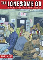 The Lonesome Go: Un viaje a la deriva por el sueño americano