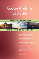 Google Analytics 360 Suite  Complete Self Assessment Guide PDF