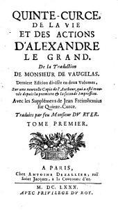 De La Vie Et Des Actions D'Alexandre Le Grand: divisée en deux Volumes, Volume1