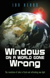 Windows On A World Gone Wrong Book PDF