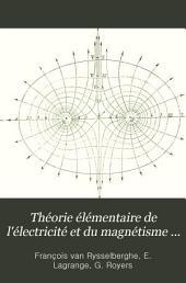 Théorie élémentaire de l'électricité et du magnétisme ...