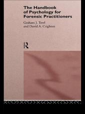 The Handbook of Psychology for Forensic Practitioners