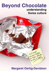 Beyond Chocolate: understanding Swiss cultur