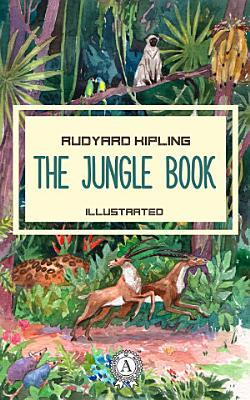 The Jungle Book  Illustrated edition PDF