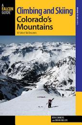 Climbing and Skiing Colorado's Mountains: 50 Select Ski Descents