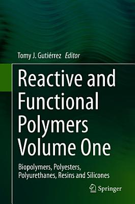 Reactive and Functional Polymers Volume One PDF