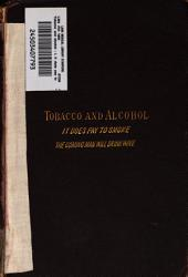 Tobacco and Alcohol: I. It Does Pay to Smoke. II. The Coming Man Will Drink Wine