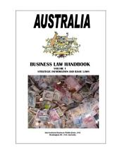 Australia Business Law Handbook Volume 1 Strategic Information and Basic Laws