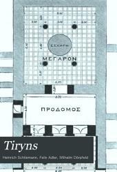 Tiryns: der prähistorische palast der könige von Tiryns, ergebnisse der neuesten ausgrabungen