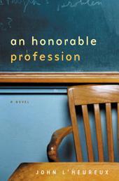 An Honorable Profession: A Novel