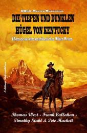 Die tiefen und dunklen Hügel von Kentucky: Vier Western