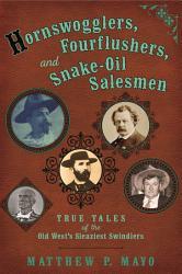 Hornswogglers  Fourflushers   Snake Oil Salesmen PDF