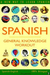 SPANISH - GENERAL KNOWLEDGE WORKOUT #2: A new way to learn Spanish