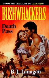 Bushwhackers 08: Death Pass