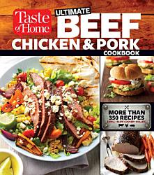 Taste Of Home Ultimate Beef Chicken And Pork Cookbook Book PDF