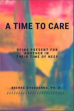 A Time to Care (Being There For Another During Their Time of Need)