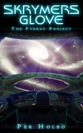 Skrymers Glove: The Fyrkat Project