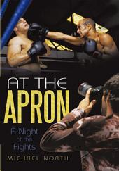 At the Apron: A Night at the Fights