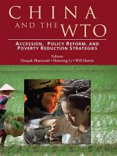 China and the WTO: Accession, Policy Reform, and Poverty Reduction Strategies