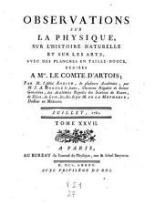 Observations et memoires sur la physique, sur l'histoire naturelle, et sur les arts et metiers: Volume27