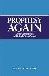 Prophesy Again: God's Comission to His End-Time Church