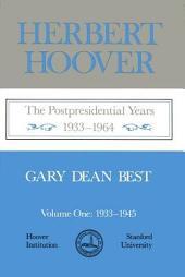 Herbert Hoover, the Postpresidential Years, 1933-1964: 1933-1945