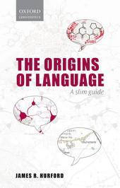 Origins of Language: A Slim Guide
