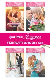 Harlequin Romance February 2016 Box Set: Saved by the CEO\Pregnant with a Royal Baby!\A Deal to Mend Their Marriage\Swept into the Rich Man's World