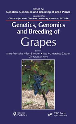 Genetics, Genomics, and Breeding of Grapes