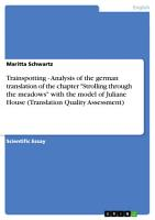 Trainspotting   Analysis of the German Translation of the Chapter  Strolling Through the Meadows  with the Model of Juliane House  Translation Quality Assessment  PDF