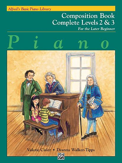 Alfred s Basic Piano Course  Composition Book Complete 2 and 3 PDF